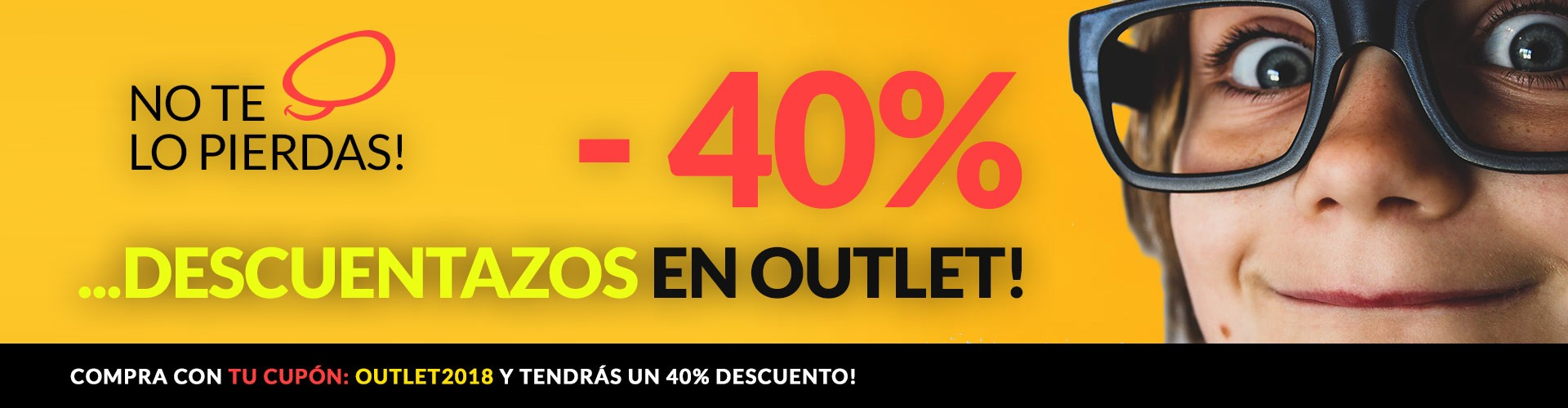 Outlet -40% CON TU CUPÓN: OUTLET2018